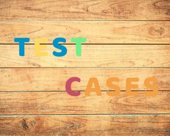 كيف تكتب حالات اختبار Test Cases فعّالة؟